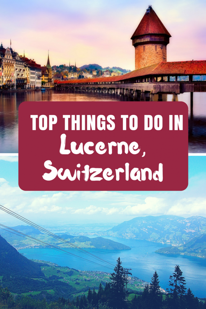 5 Bucket List Activities you must try in Lucerne Switzerland; Lucerne in one day; Lucerne, Switzerland what to do