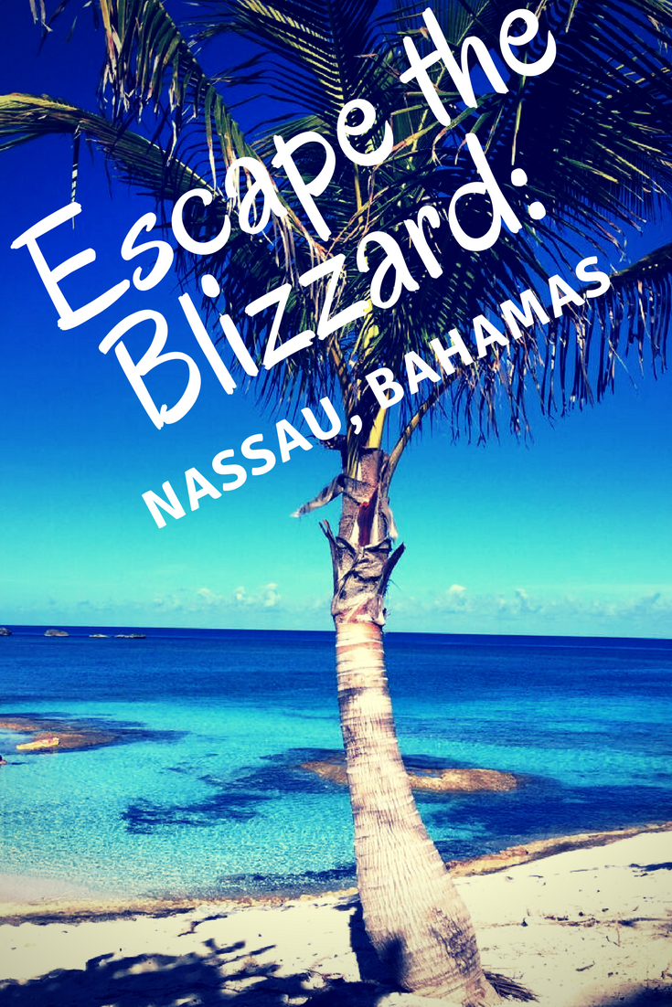 Escape the blizzard: Nassau, Bahamas