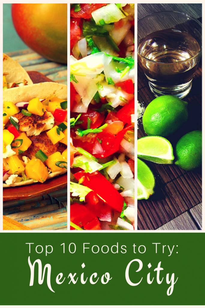 10 best foods to try in Mexico City; what to eat in Mexico City; traditional food in Mexico City; street food in Mexico City