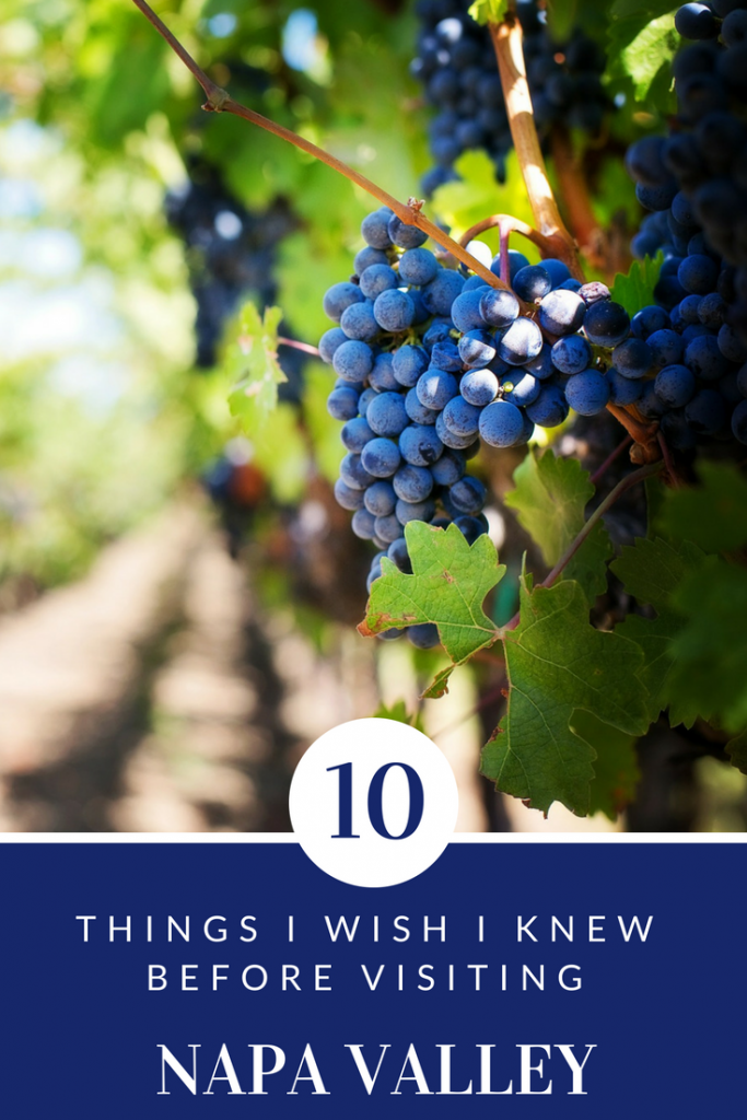Napa Valley first time visitors; what to know before going to Napa Valley; Napa Valley tips; major wineries in Napa Valley; tips for visiting Napa Valley